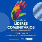 SECIC promove Encontro de Líderes Comunitários na região do Anhanduizinho